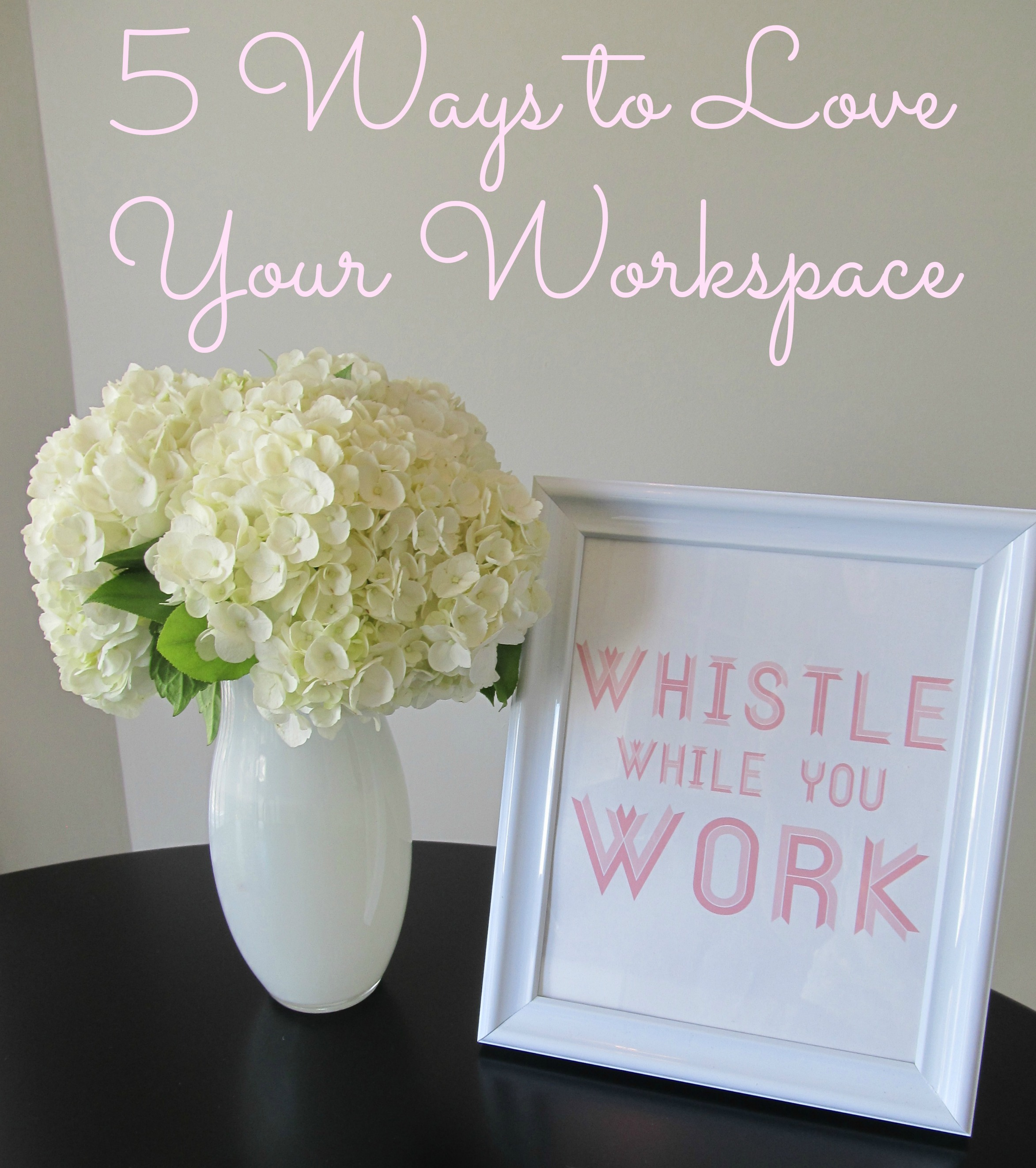 5 Ways to Love Your Workspace