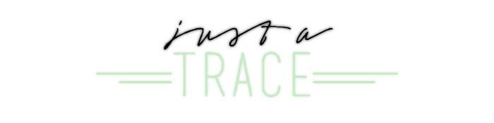 Just a Trace -