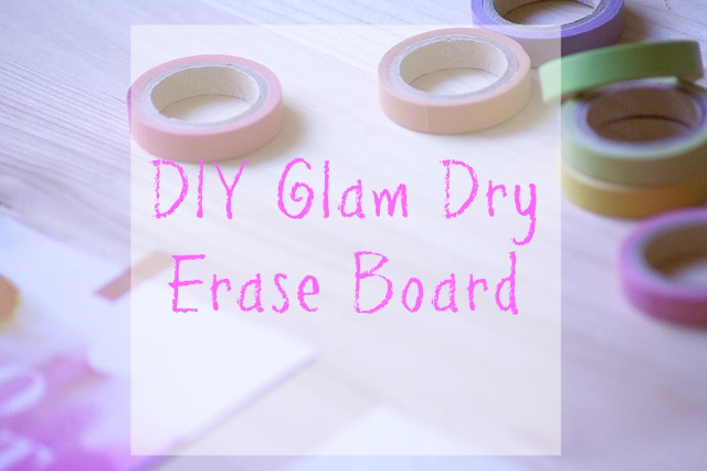 DIY Glam Dry Erase Board